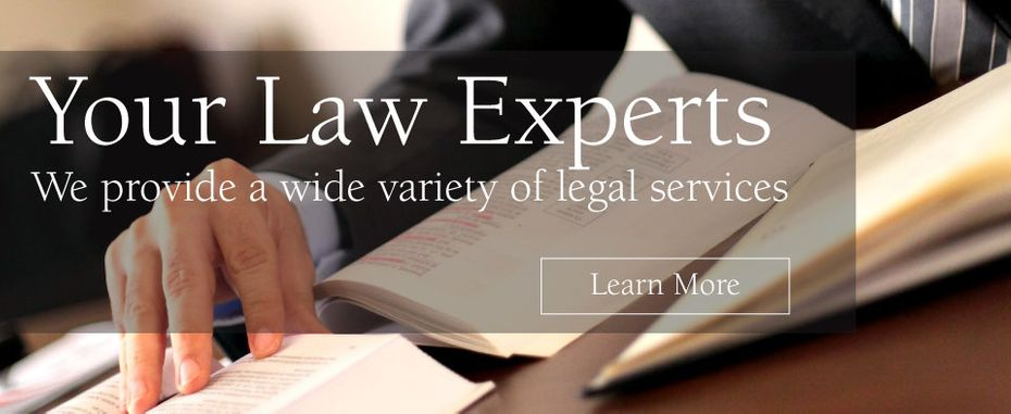 Your Law Experts | We provide a wide variety of legal services